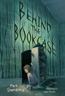 Behind the Bookcase By Steensland, Mark/ Murphy, Kelly (ILT)
