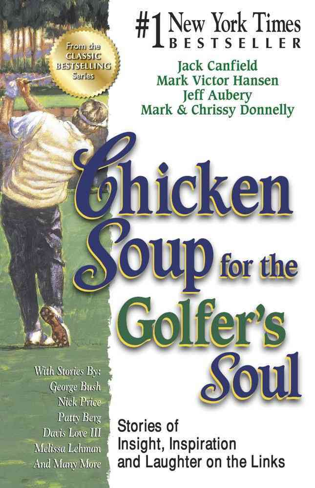 Chicken Soup for the Golfer's Soul By Canfield, Jack/ Hansen, Mark Victor/ Donnelly, Mark